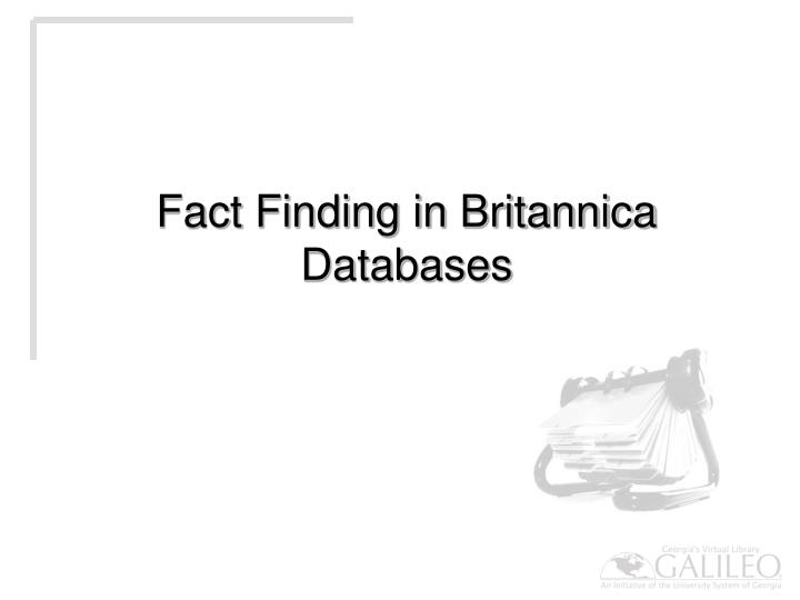 Fact Finding in Britannica Databases