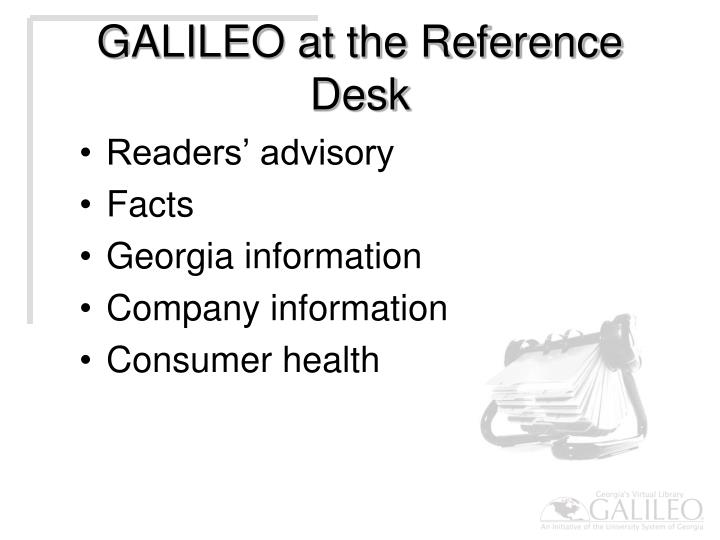 Galileo at the reference desk
