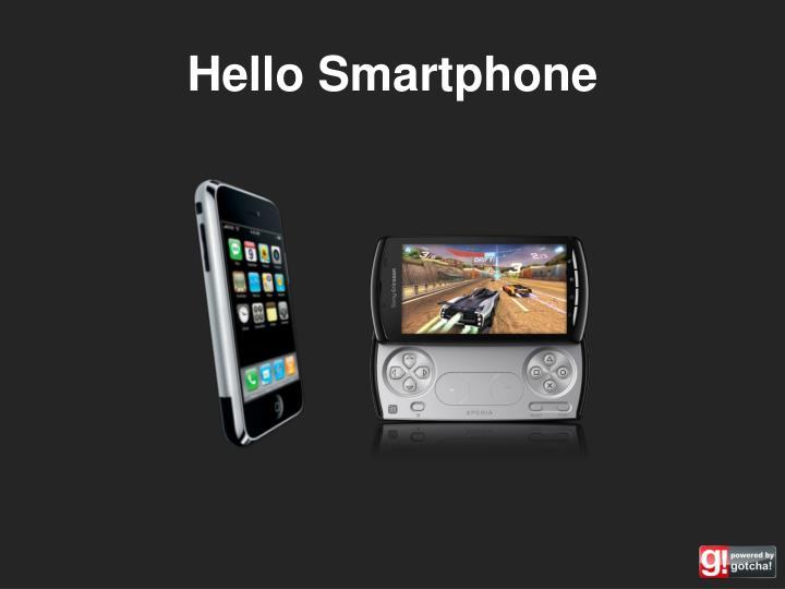 Hello Smartphone