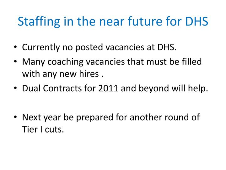Staffing in the near future for DHS