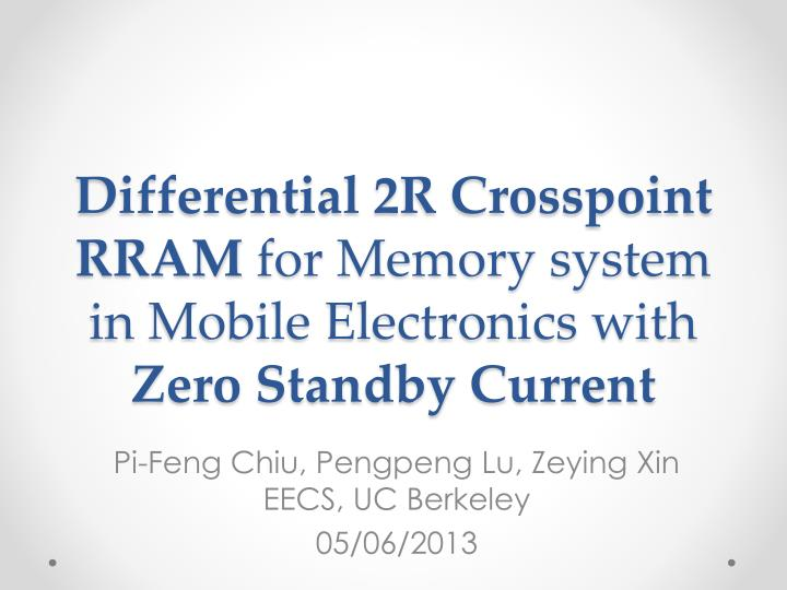Differential 2r crosspoint rram for memory system in mobile electronics with zero standby current