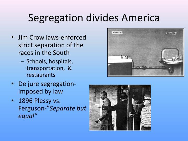 Segregation divides America
