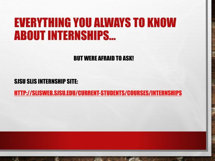 Everything you always to know about internships…