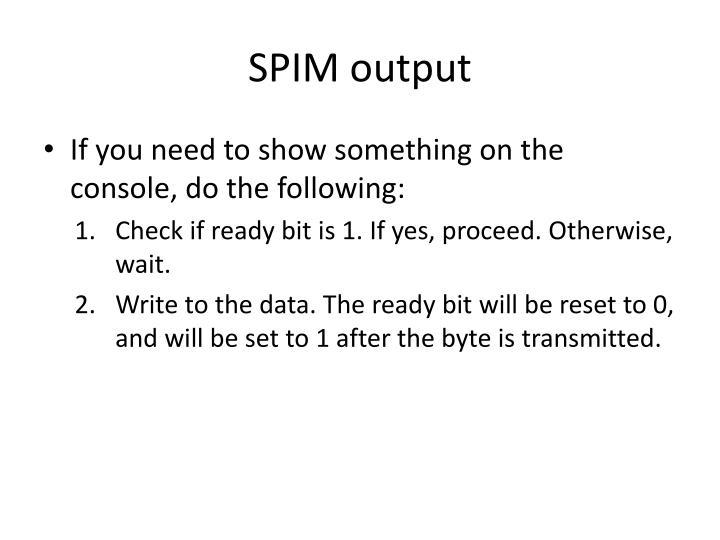 SPIM output