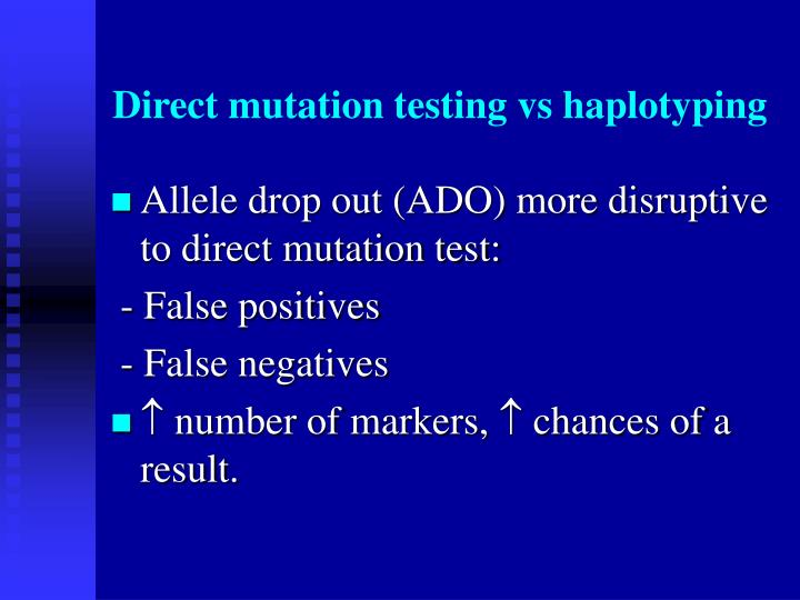 Direct mutation testing vs haplotyping