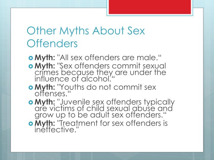 Other Myths About Sex Offenders