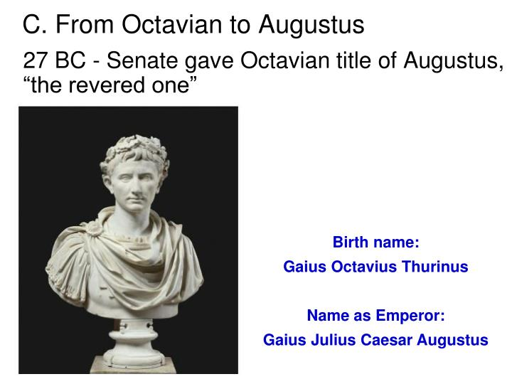 C. From Octavian to Augustus