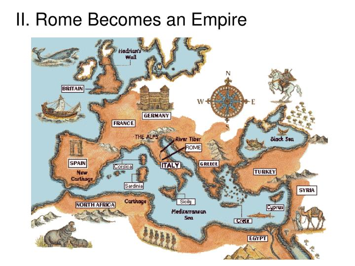 II. Rome Becomes an Empire