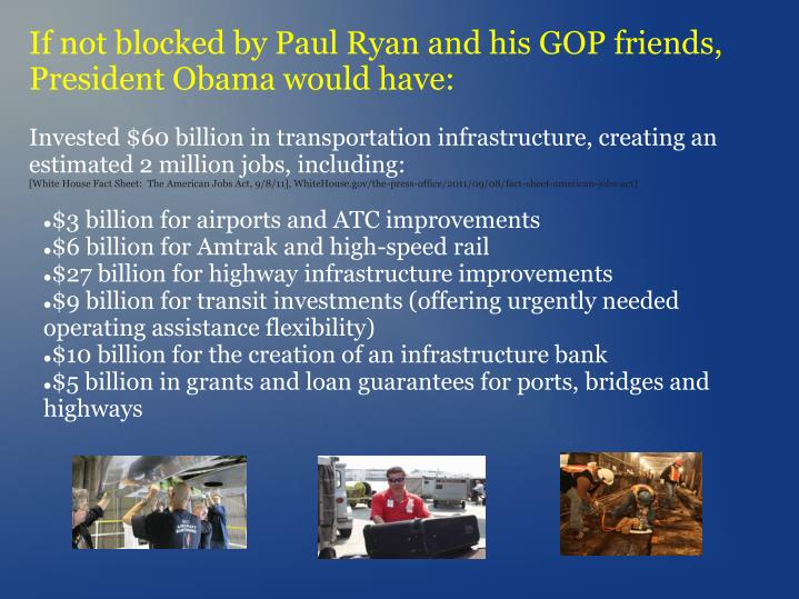 If not blocked by Paul Ryan and his GOP friends, President Obama would have: