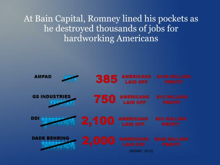 At Bain Capital, Romney lined his pockets as he destroyed thousands of jobs for hardworking Americans
