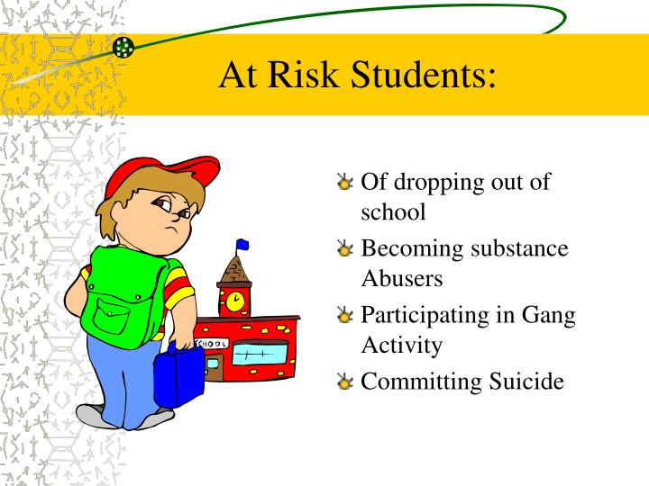 At Risk Students: