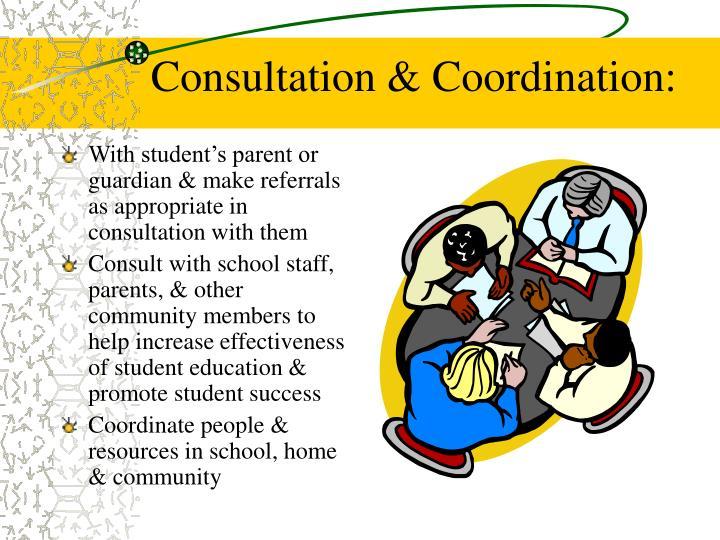 Consultation & Coordination: