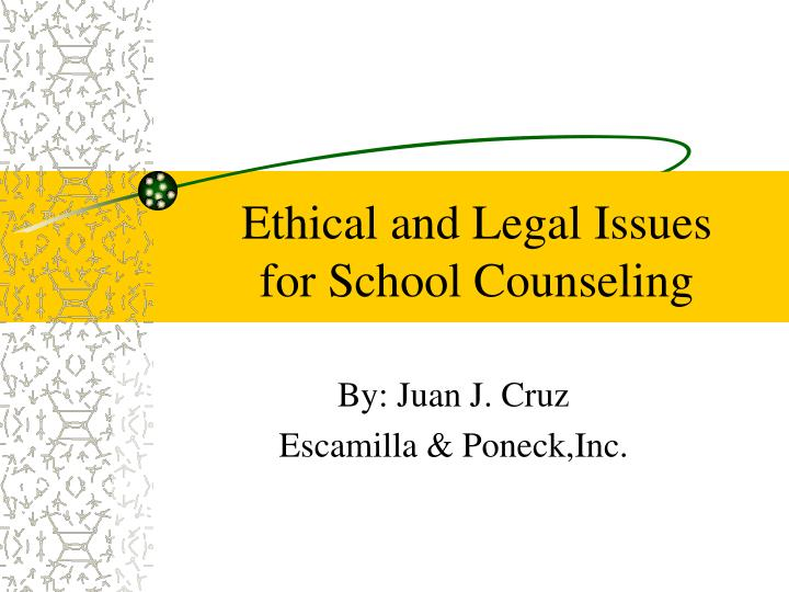 Ethical and legal issues for school counseling