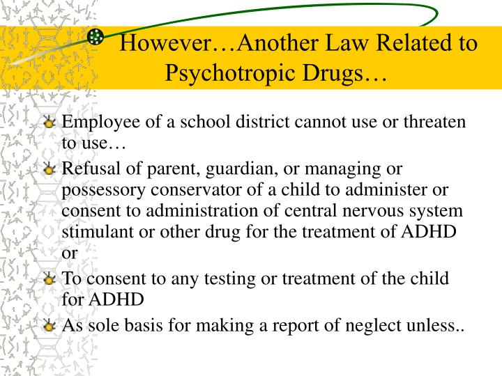 However…Another Law Related to Psychotropic Drugs…
