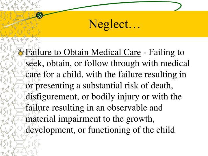Neglect…
