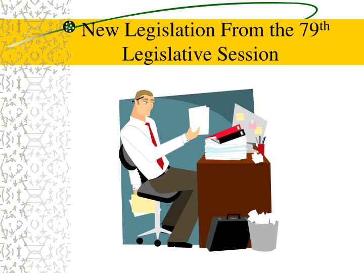 New Legislation From the 79