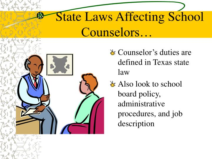 State Laws Affecting School Counselors…