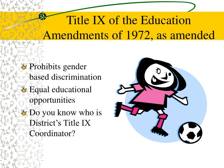 Title IX of the Education Amendments of 1972, as amended