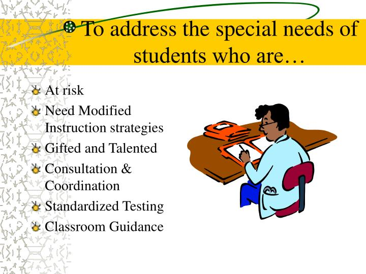 To address the special needs of students who are…