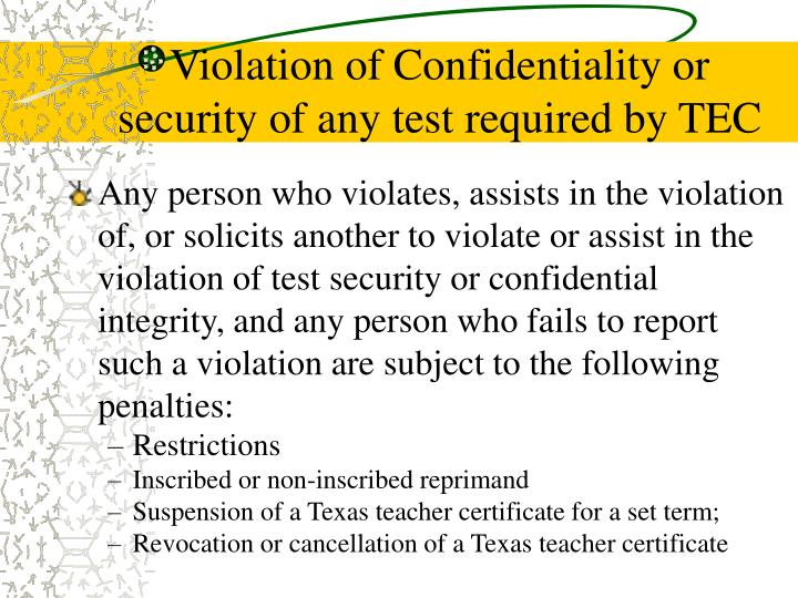 Violation of Confidentiality or security of any test required by TEC