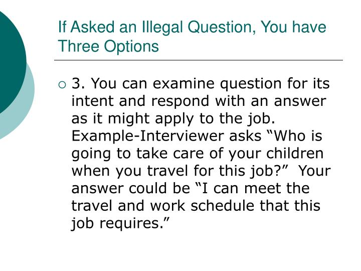 If Asked an Illegal Question, You have Three Options