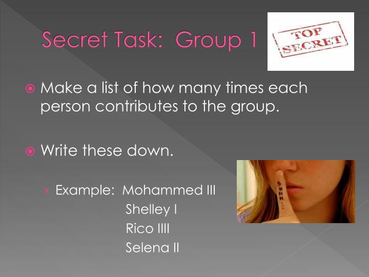 Secret Task:  Group 1
