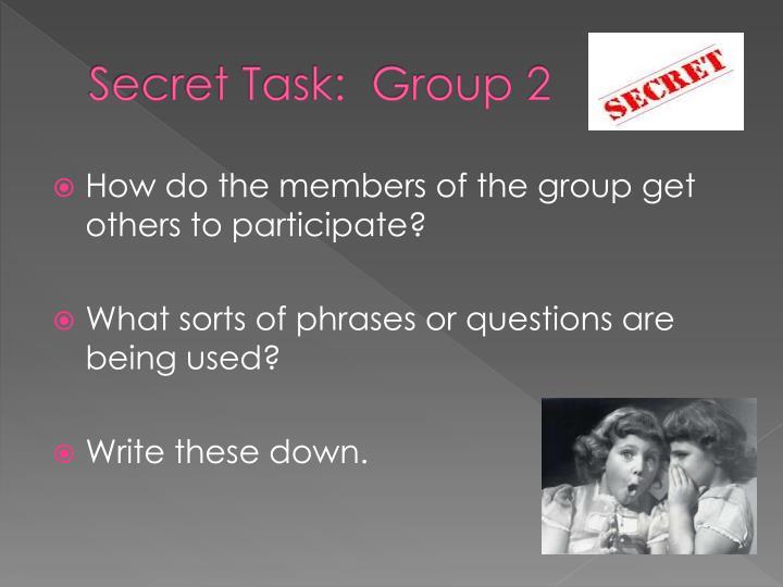 Secret Task:  Group 2