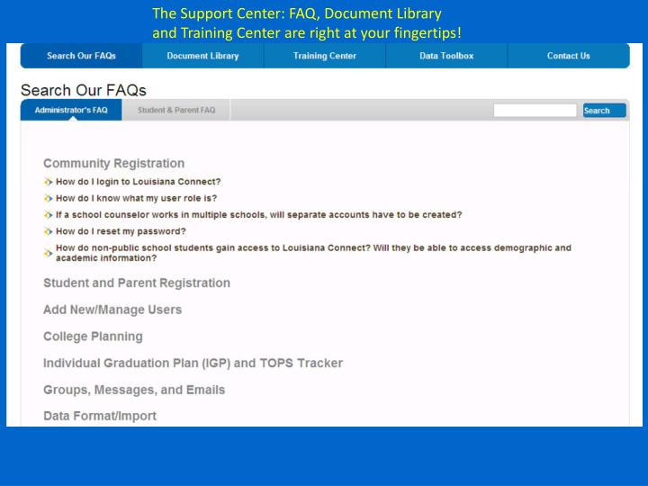 The Support Center: FAQ, Document Library and Training Center are right at your fingertips!