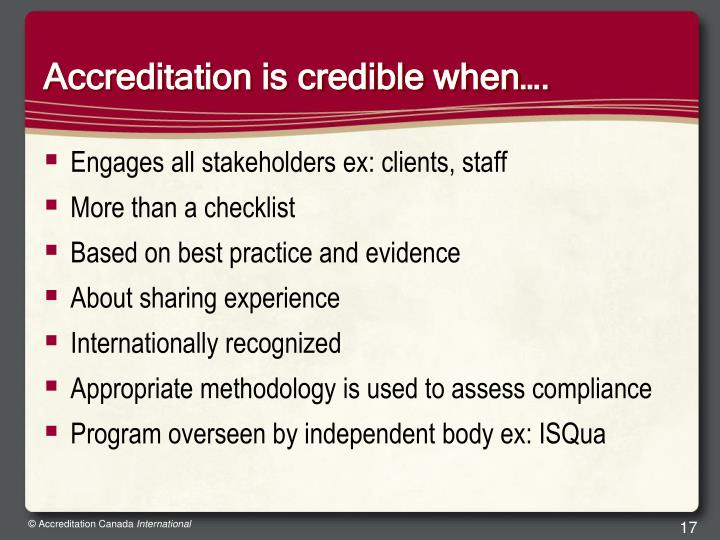 Accreditation is credible when….