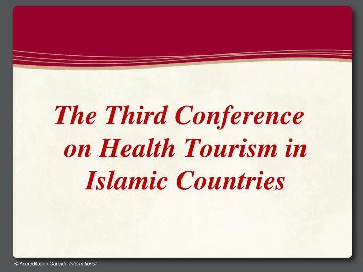 The Third Conference on Health Tourism in Islamic Countries