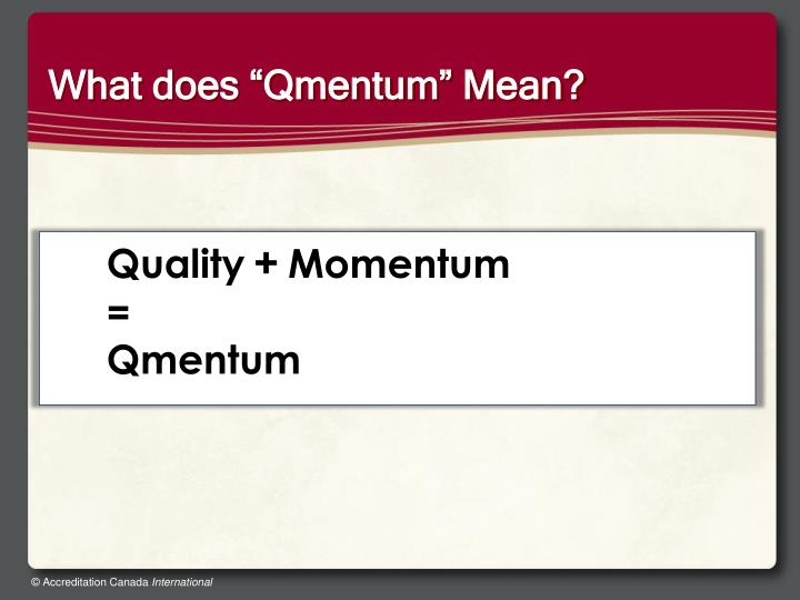 "What does ""Qmentum"" Mean?"