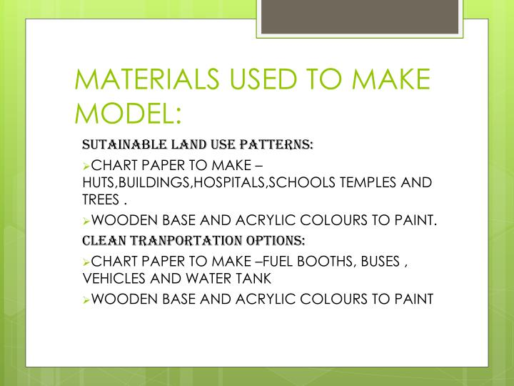 MATERIALS USED TO MAKE MODEL:
