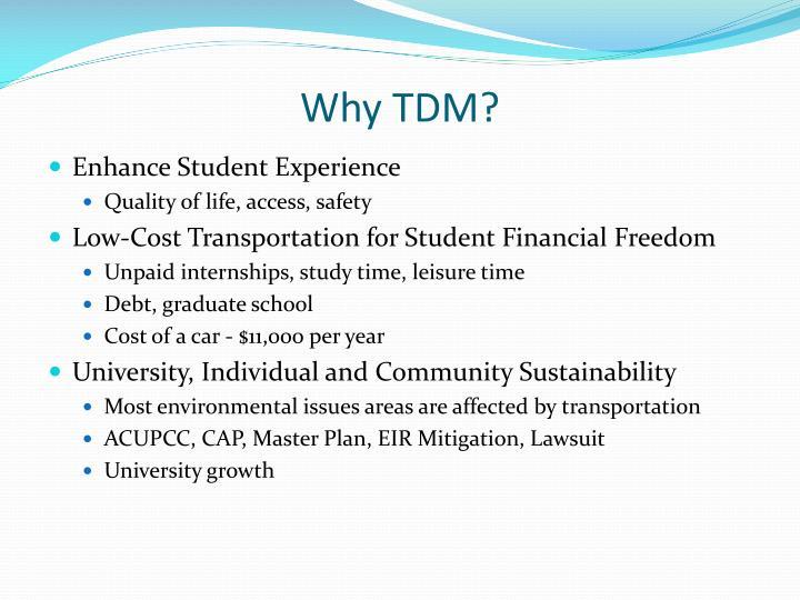 Why TDM?