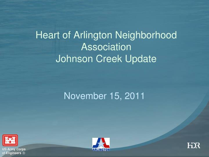 Heart of arlington neighborhood association johnson creek update