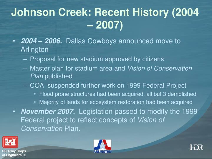 Johnson Creek: Recent History (2004 – 2007)