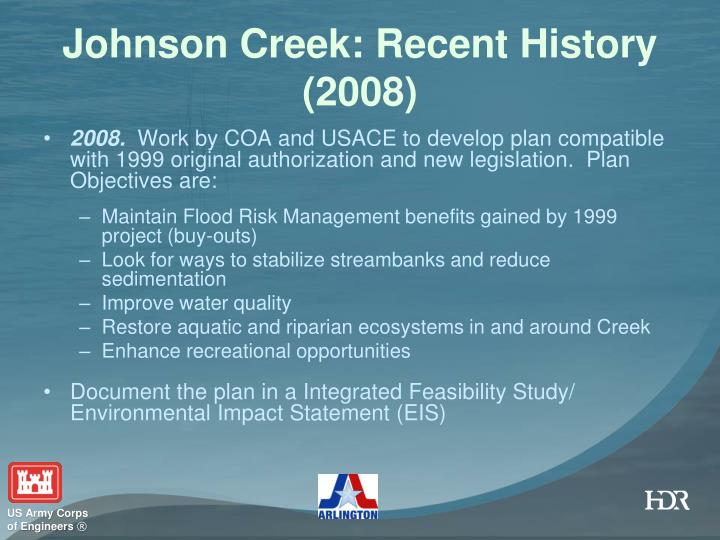 Johnson Creek: Recent History (2008)