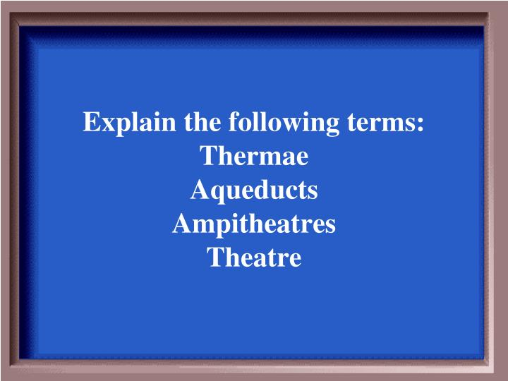 Explain the following terms:
