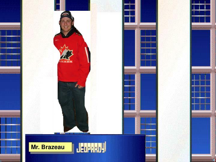 Mr. Brazeau