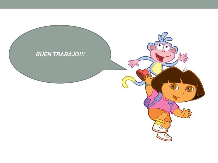 BUEN TRABAJO!!!