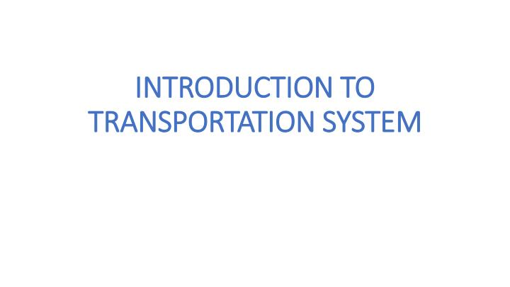 Introduction to transportation system