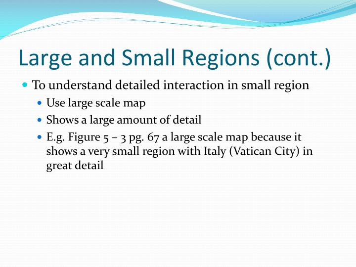 Large and Small Regions (cont.)