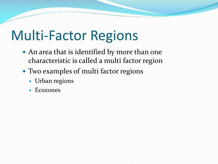 Multi-Factor Regions