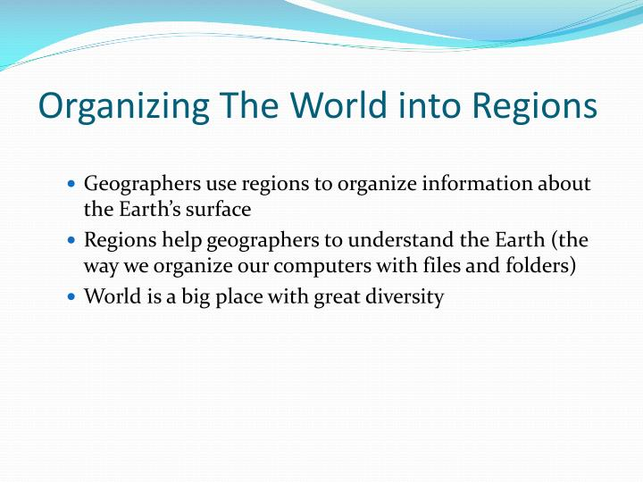 Organizing The World into Regions