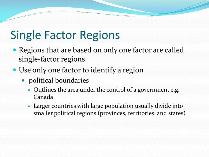 Single Factor Regions