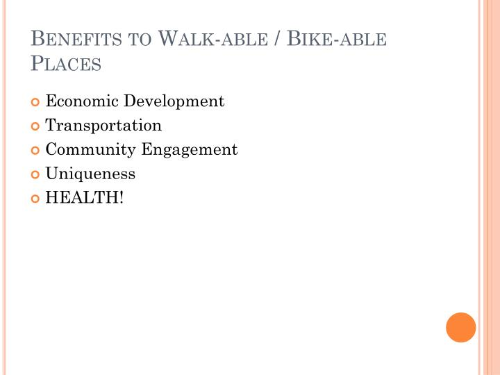 Benefits to Walk-able / Bike-able Places