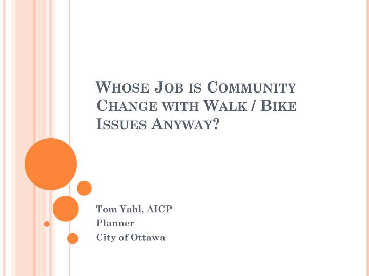 Whose Job is Community Change with Walk / Bike Issues Anyway?