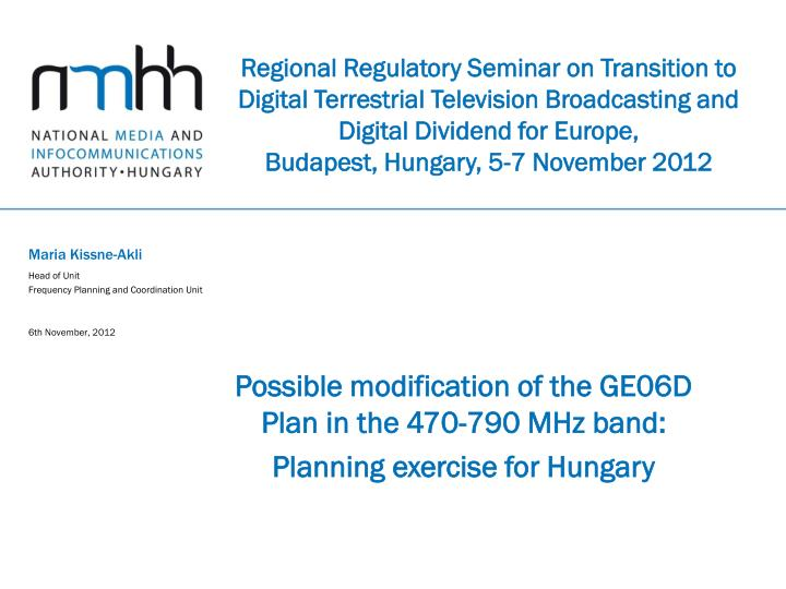 Possible modification of the ge06d plan in the 470 790 mhz band planning exercise for hungary
