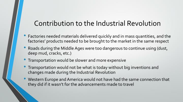 industrial revolution and its contribution to The industrial revolution completely transformed the role of the family in traditional, agricultural.