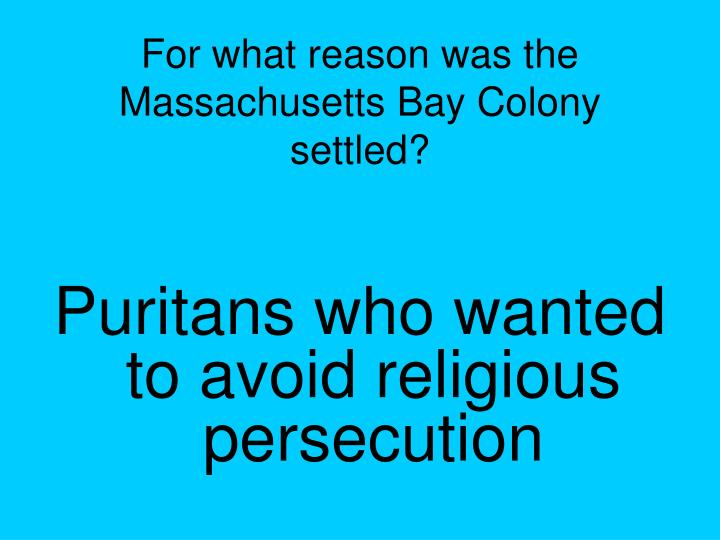 For what reason was the Massachusetts Bay Colony settled?