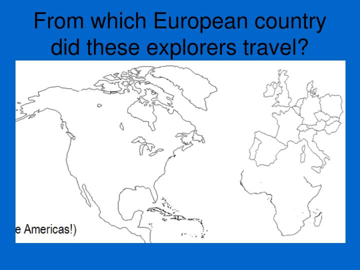 From which European country did these explorers travel?